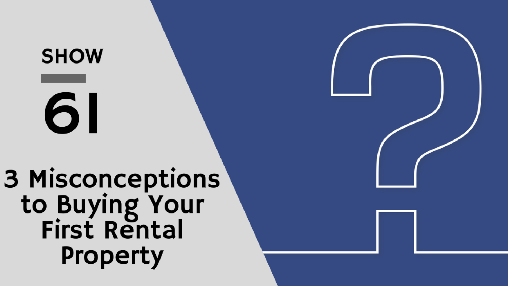 show061 3 misconceptions to buying your first rental property rental rookie. Black Bedroom Furniture Sets. Home Design Ideas