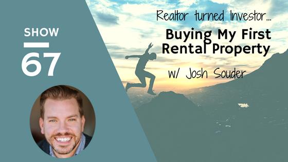 show067 realtor turned investor buying my first rental property with josh souder rental rookie. Black Bedroom Furniture Sets. Home Design Ideas