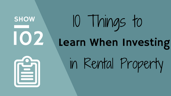 10 Things to Learn when Investing in rental property
