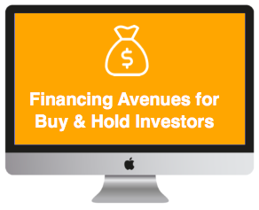 Financing Avenues for Buy & Hold Investors