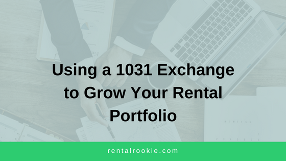 Using a 1031 Exchange to Grow Your Rental Portfolio