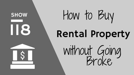 How to buy rental property without going broke