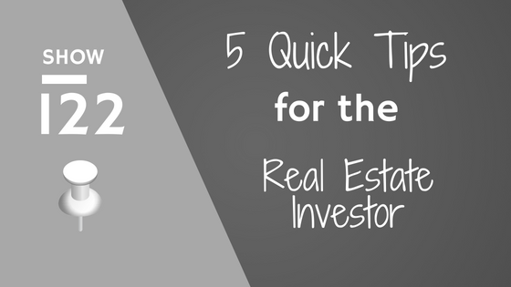 5 Quick Tips for the Real Estate Investor