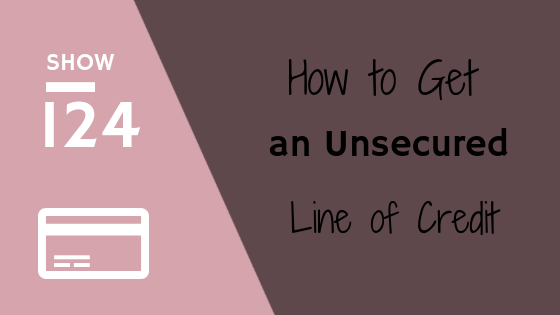 How to Get an Unsecured Line of Credit