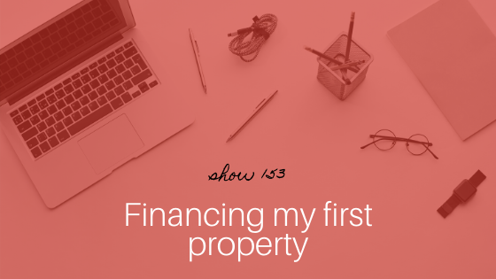 Financing my first property